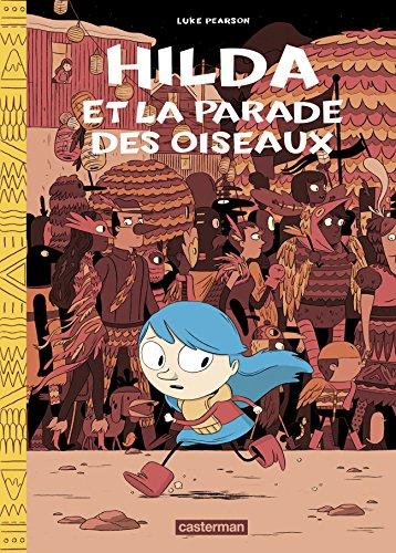 Hilda, Tome 3 : Hilda et la parade oiseaux par