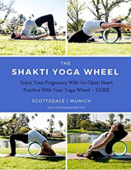 The Shakti Yoga Wheel® - Enjoy Your Pregnancy With An Open ...
