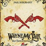 Wayne McLair: Folge 02 - Der Revolvermann, Pt. 1