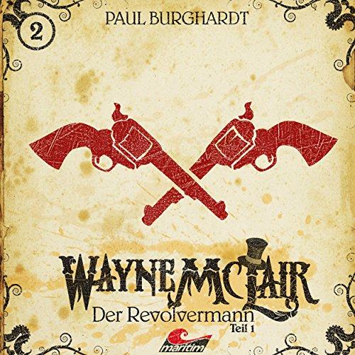 Wayne McLair (2) Der Revolvermann Teil 1 - maritim 2017