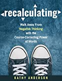 #10: Recalculating: Walk Away from Negative Thinking with the Course-Correcting Power of Words