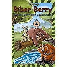 Biber Berry und die wertvollen Geheimnisse - Teil 4 - Gutenachtgeschichten