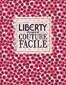 Liberty - 25 projets de couture facile par Ganderton