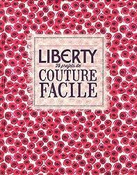 Liberty - 25 projets de couture facile