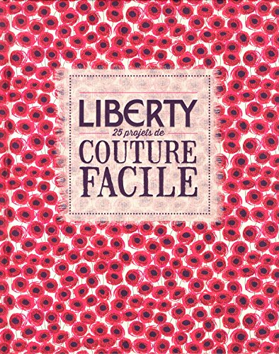 Liberty - 25 projets de couture facile par Lucinda Ganderton, Christine Leech