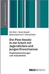 Der Peer-Ansatz in der Arbeit mit Jugendlichen und jungen Erwachsenen: Projektbeschreibungen und -evaluationen (Grundlagentexte Soziale Berufe) Taschenbuch