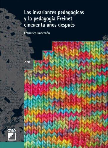 Las invariantes pedagógicas de Célestine Freinet cincuenta años después: 278 (Grao - Castellano)