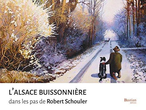 L'Alsace buissonnière : dans les pas de Robert Schouler