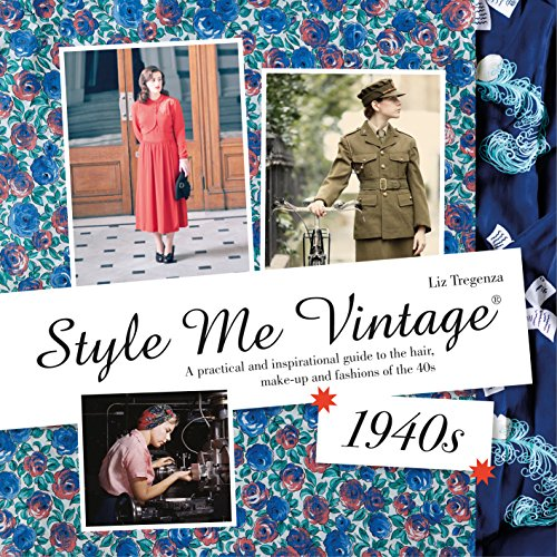 Style Me Vintage: 1940s: A practical and inspirational guide to the hair, make-up and fashions of the 40s (English - 1960's Vintage Kostüm