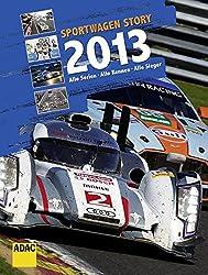 Sportwagen Story 2013: Alle Serien, Alle Rennen, Alle Sieger