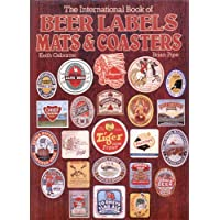 The International Book of Beer Labels, Mats & Coasters