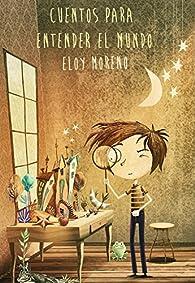 Cuentos para entender el mundo par Eloy Moreno