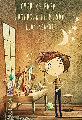 Cuentos para entender el mundo por Eloy Moreno