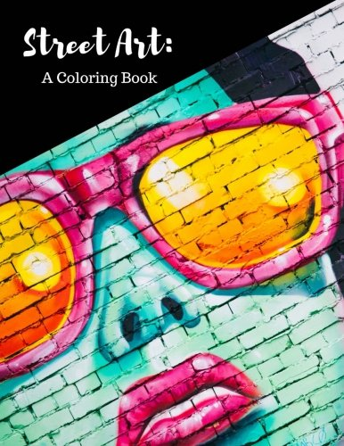 PDF] Download Street Art Coloring Book: Featuring Works by Graffiti ...
