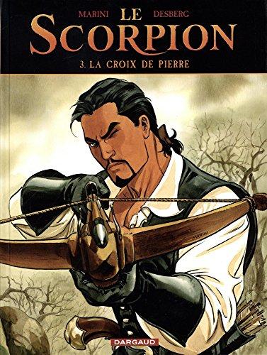 Le Scorpion - tome 3 - La Croix de Pierre par Desberg Stephen
