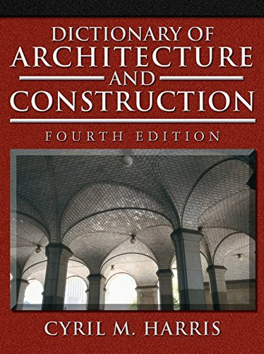 Dictionary of Architecture and Construction (Dictionary of Architecture & Construction) by Cyril Harris (2005-09-05)