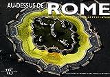 Au-dessus de Rome : En vol sur la ville éternelle et le Latium