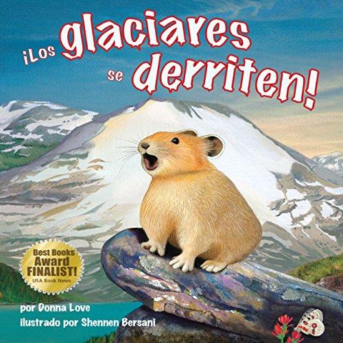 ¡Los Glaciares se Derriten! [Glaciers Melt!]  Audiolibri
