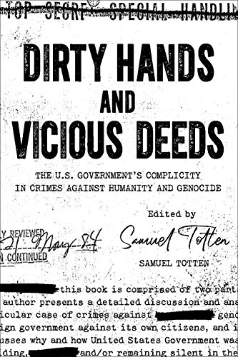 Dirty Hands and Vicious Deeds: The U.S. Government's Complicity in Crimes against Humanity and Genocide