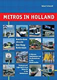 Metros in Holland: Underground, Light Rail and Tram Networks in the Netherlands (Metros in Europe)