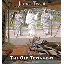 James Tissot: The Old Testament - 110 Paintings - Jacques Joseph Tissot (English Edition)