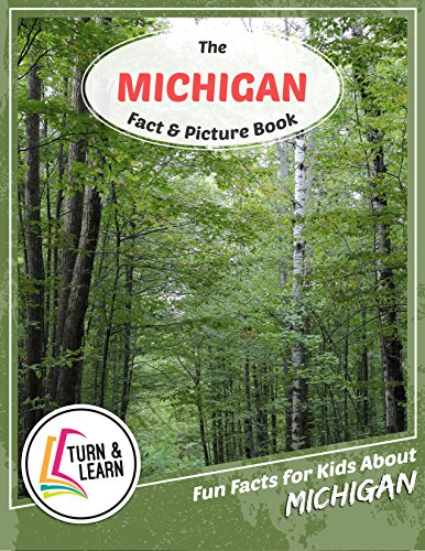 The Michigan Fact and Picture Book: Fun Facts for Kids About Michigan (Turn and Learn) (English Edition)