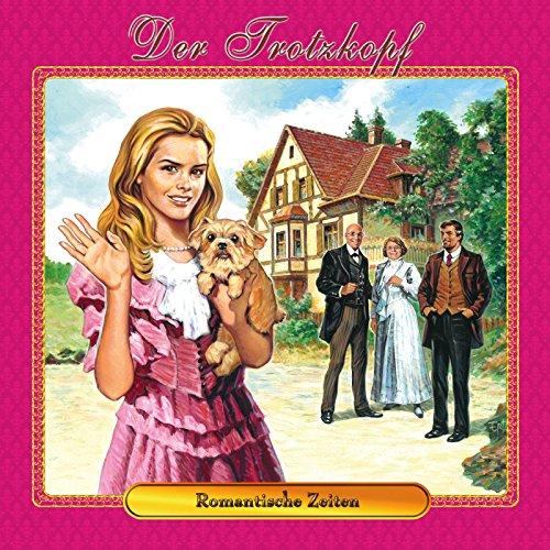 Der Trotzkopf (4) Romantische Zeiten - Dreamland Productions 2017