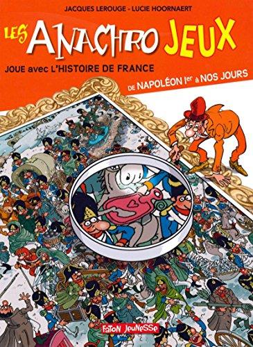 Les anachrojeux : Des anachronismes à trouver dans l'histoire de France ! De Napoléon Ier à nos jours