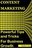 Content Marketing: Powerful Tips and Tricks for Business Growth