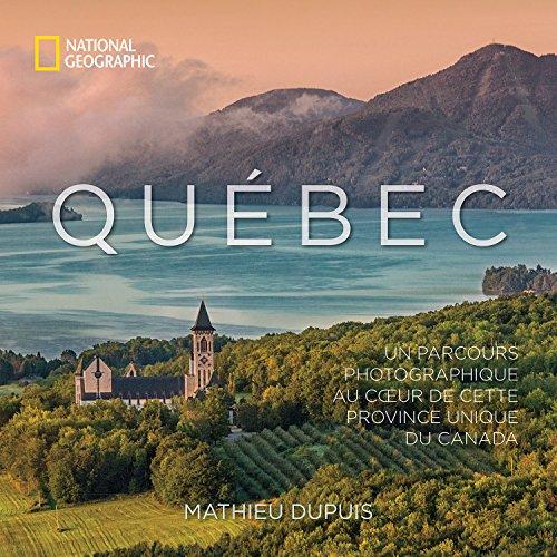 Québec: Un parcours photographique au coeur de cette province unique du Canada par Mathieu Dupuis