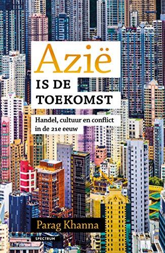Azië is de toekomst (Dutch Edition)