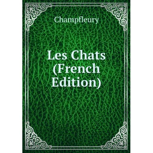 Les Chats (French Edition)