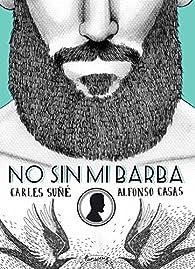 No sin mi barba par Carles Suñé
