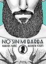 No sin mi barba par Casas