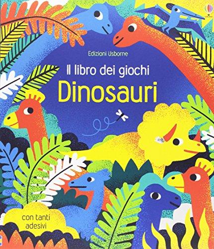 Dinosauri. Il libro dei giochi. Con adesivi. Ediz. illustrata di Rebecca Gilpin,Del Bosco, M.