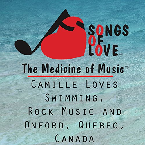 Camille Loves Swimming, Rock Music and Onford, Quebec, Canada -