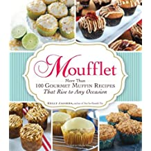Moufflet: More Than 100 Gourmet Muffin Recipes That Rise to Any Occasion (Hardback) - Common