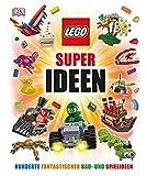 LEGO® Super Ideen: Hunderte fantastischer Spiel- und Bauideen