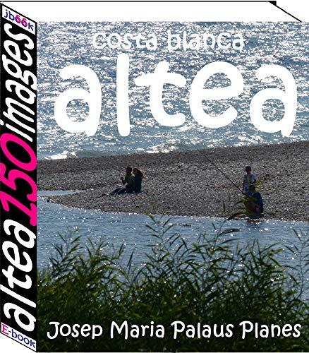 Costa Blanca: Altea (150 images) por JOSEP MARIA PALAUS PLANES