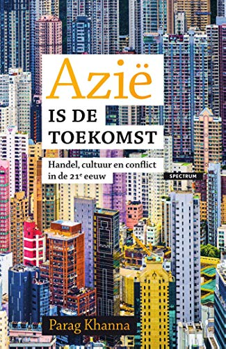 Azië is de toekomst (Dutch Edition)