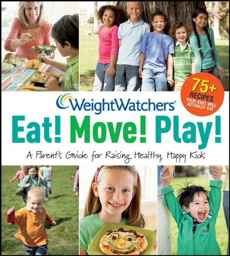 Weight Watchers Eat! Move! Play!: A Parent's Guidefor Raising Healthy, Happy Kids (Weight Watchers Lifestyle) by Weight Watchers (2010-03-05) par Weight Watchers;