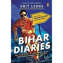 Bihar Diaries: The True Story of How Bihar's Most Dangerous Criminal Was Caught