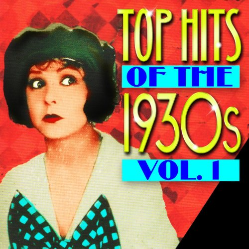 Top Hits Of The 1930s Vol. 1