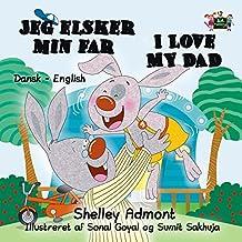Jeg elsker min far I Love My Dad  (Danish English Bilingual Collection) (Danish Edition)
