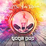 What Do You Mean (Yoga Version)