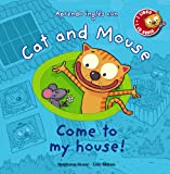 Cat and Mouse. Come to my house!-