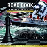 LE JOUEUR D'ECHECS d'après STEFAN ZWEIG - Roadbook Collections