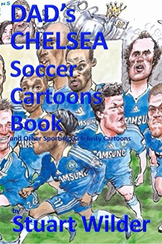 DAD'S CHELSEA Soccer Cartoons Book and Other Sporting, Celebrity Cartoons (English Edition) Griffin Rugby