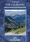 The Adlerweg: The Eagle s Way Across the Austrian Tyrol (Cicerone Guide)