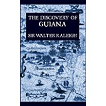 The Discovery of Guiana (Illustrated) (English Edition)